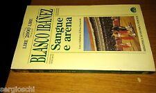 BLASCO IBANEZ-SANGUE E ARENA-BIBLIOTECA ECONOMICA NEWTON-SR85