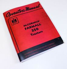 INTERNATIONAL FARMALL 350 GAS TRACTOR OWNERS OPERATORS PRINTED MANUAL IHC IH
