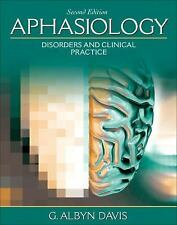 Aphasiology : Disorders and Clinical Practice by G. Albyn Davis (2006,...