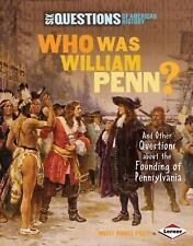 Who Was William Penn?: And Other Questions About the Founding of Penns-ExLibrary