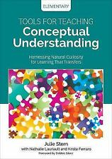 Concept-Based Curriculum and Instruction: Tools for Teaching Conceptual...