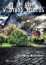 De la Vida y Otros Relatos by Carmen Maª Ballester Salvador (2013, Paperback)