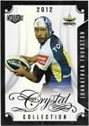 2017 NRL Elite Crystal Collection (CC 26) Jonathan THURSTON Cowboys 2012
