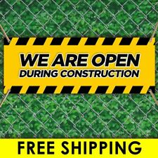 We Are Open During Construction Advertising Vinyl Banner Flag Sign Many Sizes