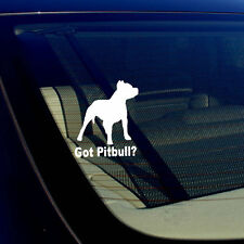 "Got Pitbull? Car Window Decal Sticker Bumper I Love My Rescue Dog 4"" Inches #PB"