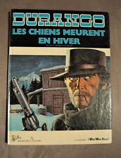 """BD  DURANGO  N° 1  """"Les chiens meurent en hiver"""" EO 1981 - Archers- SWOLFS"""