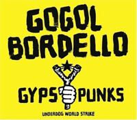 GOGOL BORDELLO gypsy punks (underdog world strike) (CD, album) folk rock, punk