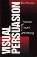 Visual Persuasion: The Role of Images in Advertising-ExLibrary
