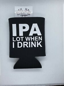 IPA Lot  Funny Novelty Can Cooler Koozie