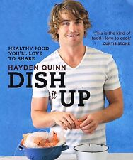Dish It Up: Healthy food you'll love to cook and share by Hayden Quinn NEW BOOK