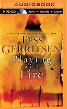 Tess GERRITSEN /  PLAYING with FIRE                   [ Audiobook ]