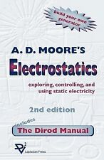 Electrostatics : Exploring, Controlling and Using Static Electricity by A. D....