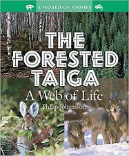 Forested Taiga : A Web of Life by Johansson, Philip