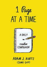 NEW 1 Page at a Time: A Daily Creative Companion by Adam J. Kurtz