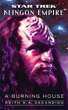 Star Trek: The Next Generation: Klingon Empire: A Burning House by Keith R....
