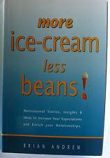 #^W25., Brian Andrew MORE ICE-CREAM LESS BEANS!, SC GC