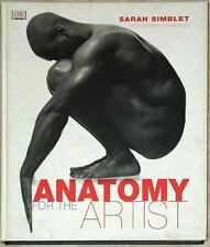 ANATOMY FOR THE ARTIST ~ SARAH SIMBLET ~ PHOTOS JOHN DAVIS ~ ILLUSTRATED ~ HC