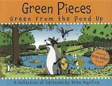 NEW Green Pieces: Green From the Pond Up by Drew Aquilina