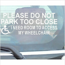 Please Do Not Park Too Close,Access to Wheelchair -Disabled Car Window Sticker