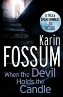 KARIN FOSSUM __ WHEN THE DEVIL HOLDS THE CANDLE ___ BRAND NEW __ FREEPOST UK