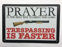 Trespassing  is Faster than Prayer to Meet The Lord Tin Sign.