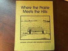 Where the Prairie Meets the Hills, Veteran, Loyalist, Hemaruka History HC book
