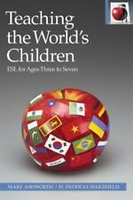 Teaching the World's Children: ESL for Ages Three to Seven, Second Edition (The
