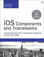 iOS Components and Frameworks: Understanding the Advanced Features of the iOS SD