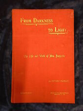 FROM DARKNESS TO LIGHT, THE LIFE AND WORK OF MRS BAEYERTZ by SYDNEY WATSON - H/B