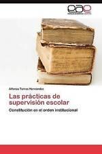 Las prácticas de supervisión escolar: Constitución en el orden institucional (Sp