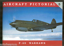 AIRCRAFT PICTORIAL # 5  P-40 WARHAWK   by Dana Bell  from (Classic Warships) sb