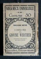 I DOLORI DEL GIOVANE WERTHER. Goethe. Sonzogno.