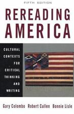 Rereading America: Cultural Contexts for Critical Thinking and Writing, Fifth Ed