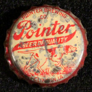"""POINTER """"BEER OF QUALITY' CORK LINED BEER BOTTLE CAP CLINTON IOWA CROWN BREW DOG"""