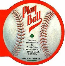 PLAY BALL John Snyder Rd PB 1991 great moments & dubious achievements P1