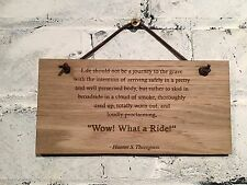 """Hunter S Thompson """"Life should not be a journey..."""" Shabby chic sign. Gift."""