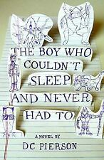 Boy Who Couldn't Sleep and Never Had To by D. C. Pierson c2010 NEW Paperback