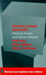 Northern Ireland 1921-1996: Political Forces and Social Classes'