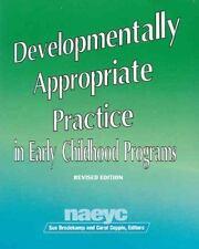 Developmentally Appropriate Practice in Early Childhood Programs (N.A.E.Y.C. Ser