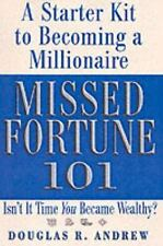 Missed Fortune 101 : A Starter Kit to Becoming a Millionaire by Douglas R....