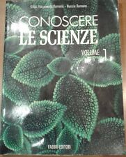 CONOSCERE LE SCIENZE vol. 1° Flaccavento Romano 1999 FABBRI EDITORI volume1 I