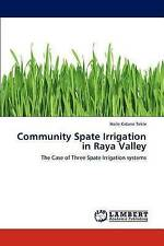 Community Spate Irrigation in Raya Valley: The Case of Three Spate Irrigation sy