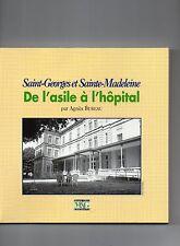 Saint-Georges et Sainte-Madeleine- De l'asile à l'hopital - NEW