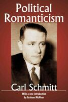 Political Romanticism, Paperback by Schmitt, Carl; Oakes, Guy (TRN); Mcaleer,...