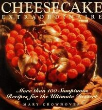 Cheesecake Extraordinaire : More than 100 Sumptuous Recipes for the-ExLibrary