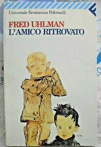 L' AMICO RITROVATO - FRED UHLMAN - UE FELTRINELLI  1996