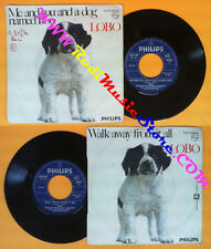 LP 45 7'' LOBO Me and you and a dog named boo Walk away from it all no cd mc dvd