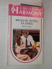 RIVALI SU TUTTA LA LINEA Pippa Clarke Harlequin Mondadori 1987 harmony 481 libro