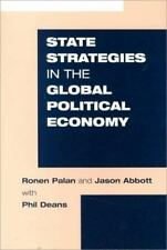 State Strategies in the Global Political Economy Palan, Ronen, Abbott, Jason, D