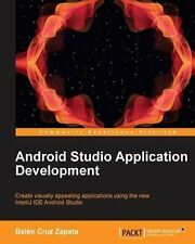 Android Studio Application Development by Belén Cruz Zapata (2013, Paperback,...
